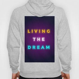 LIVING THE DREAM Hoody