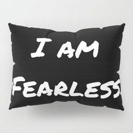 I AM FEARLESS BLACK Pillow Sham