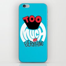 Too Much of Eveything iPhone & iPod Skin
