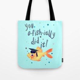 You Ofishially Did It Tote Bag