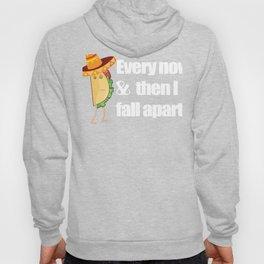 Funny Taco Tuesday I Fall Apart Hoody