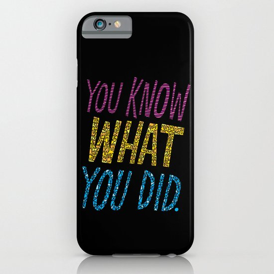 You Know What You Did! iPhone & iPod Case