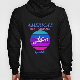Best Airport: Aguadilla  Hoody