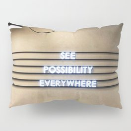 See Possibility Everywhere Pillow Sham