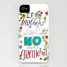 If Mother Says No Ask Grandma iPhone (4, 4s) Slim Case