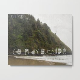 Go Play Outside Metal Print