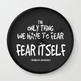 Fear Itself Quote - FDR Wall Clock