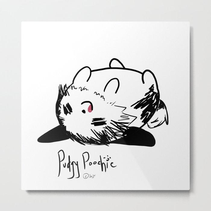 Pudgy Poochie Metal Print