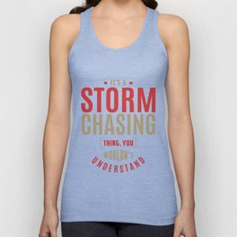 Storm Chasing Thing Unisex Tank Top