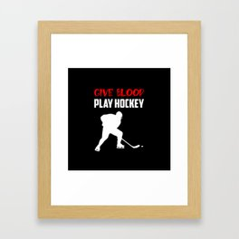 give blood play hockey quote Framed Art Print