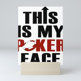 This Is My Poker Face Mini Art Print
