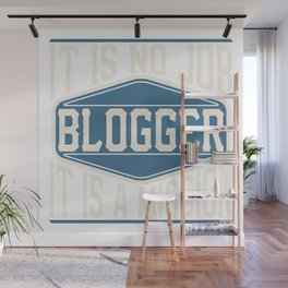 Blogger  - It Is No Job, It Is A Mission Wall Mural