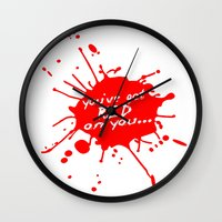 shaun of the dead Wall Clocks featuring Shaun oF The Dead  |  You've Got Red On You... by Silvio Ledbetter