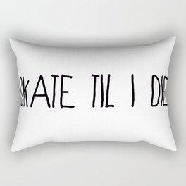 Skate 'til I Die Rectangular Pillow