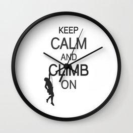 Keep Calm And Climb On bw Wall Clock