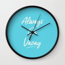 Always On Vacay Wall Clock