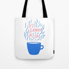 gonna be ok #2 Tote Bag
