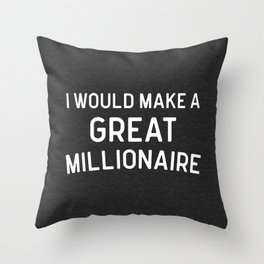 A Great Millionaire Funny Quote Throw Pillow