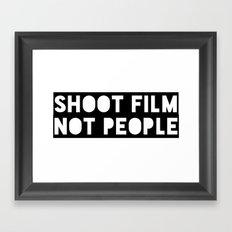 Shoot Film, Not People Framed Art Print