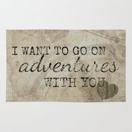 I Want to Go On Adventures With You Rug
