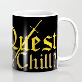 Quest & Chill? Coffee Mug