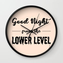 Good Night From The Lower Level Wall Clock