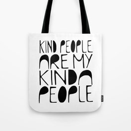 KIND PEOPLE ARE MY KINDA PEOPLE Handlettered quote typography Tote Bag