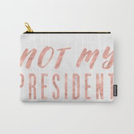Not My President 2.0 - Rose Gold on Marble #resistance Carry-All Pouch