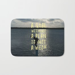 A Goal Without a Plan is Just a Wish Bath Mat
