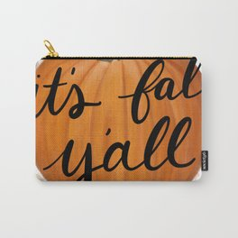 It's Fall Y'all Carry-All Pouch