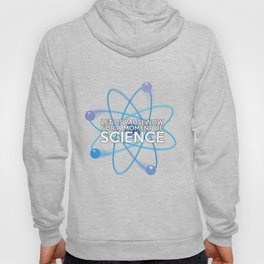 LET US PAUSE NOW FOR A MOMENT OF SCIENCE Hoody