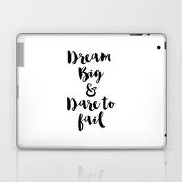 Dream Big & Dare to Fail Laptop & iPad Skin