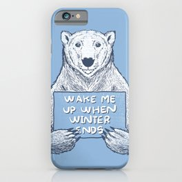 Wake me up when winter ends iPhone Case