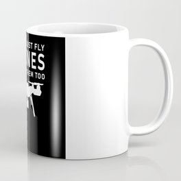 I Don't Just Fly Drones Racing Drones Coffee Mug