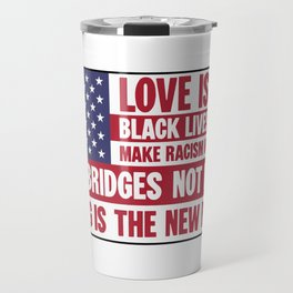 US flag with liberal slogans Travel Mug