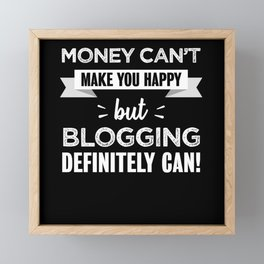 Blogging makes you happy gift Framed Mini Art Print