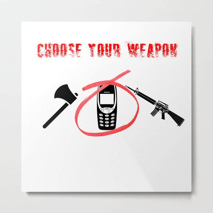 Nokia 3310 // Choose Your Weapon Metal Print