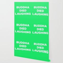 BUDDHA DIED LAUGHING Wallpaper
