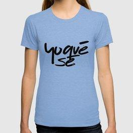 """""""Yoquésé"""" [Copyright] Mar Cantón, 2017 T-shirt"""