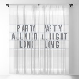 Party all Night long Sheer Curtain