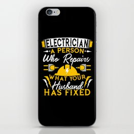 Electrician a Person who Repairs What Your Husband has Fixed iPhone Skin