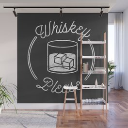 Whiskey Please 2 Wall Mural