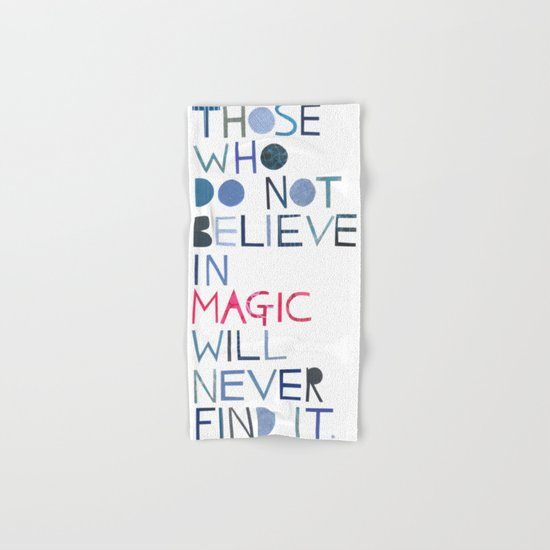 Believe in magic... Hand & Bath Towel
