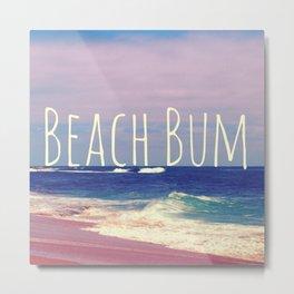Beach Bum Metal Print