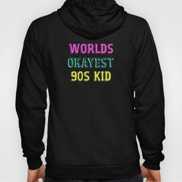 Worlds Okayest 90s Kid 1990s Costume Hoody