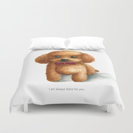I am always there for you Duvet Cover