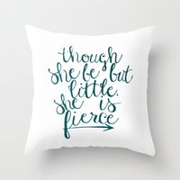 though she be but little Throw Pillows featuring though she be but little, she is fierce by Because (I Think) I Can Designs