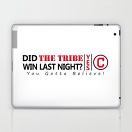 Did the tribe win last night? Laptop & iPad Skin