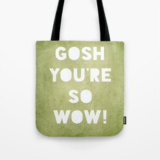 Gosh (WOW!) Tote Bag