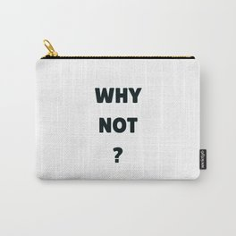 WHY NOT Carry-All Pouch